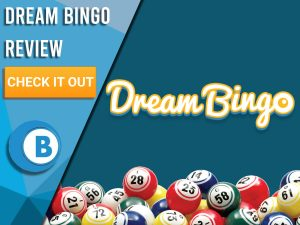 "Navy background with Dream Bingo logo and Bingo Balls. Blue/white square with text to left ""Dream Bingo Review"", CTA below and Boomtown Bingo logo."
