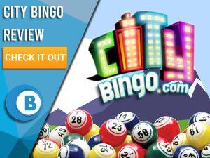 "Background of mountain with bingo balls and City Bingo logo. Blue/white square with text to left ""City Bingo Review"", CTA below and Boomtown Bingo logo beneath."