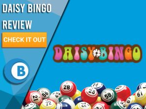 """Blue background with bingo balls and Daisy Bingo logo. Blue/white square to left with text """"Daisy Bingo Review"""", CTA below and Boomtown Bingo logo."""