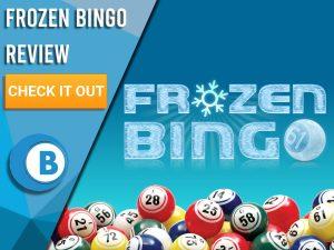 "Blue/light blue background with bingo balls and Frozen Bingo logo. Blue/white square to left with text ""Frozen Bingo Review"", CTA below and Boomtown Bingo logo."