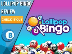"Blue/purple background with bingo balls and Lollipop bingo logo. Blue/white square to left with text ""Lollipop Bingo Review"". CTA below and Boomtown Bingo logo."