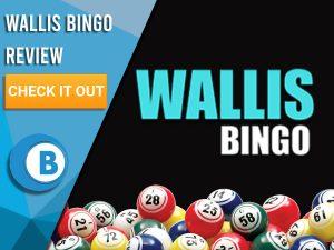 "Black background with Bingo Balls and Wallis Bingo logo. Blue/white square to left with text ""Wallis Bingo Review"", CTA below and Boomtown Bingo logo."