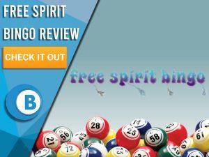 """Navy/white background with bingo balls and Free Spirit Bingo logo. Blue/white square to left with text """"Free Spirit Bingo Review"""", CTA below and Boomtown Bingo logo."""