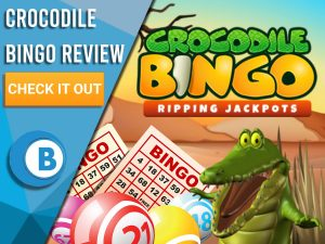 """Background of Austrailian Outback with crocodile, Bingo cards and balls and Crocodile Bingo Logo. Blue/white square with text to left """"Crocodile Bingo Review"""", CTA below it and Boomtown Bingo logo beneath that."""