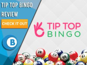 """White background with bingo balls and Tip Top Bingo Logo. Blue/white square to left with text """"Tip Top Bingo Review"""", CTA below and Boomtown Bingo logo."""