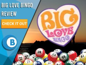 "Background of romantic hill with bingo balls and Big Love Bingo logo. Blue/white square to left with text ""Big Love Bingo Review"", CTA below and Boomtown Bingo logo beneath."