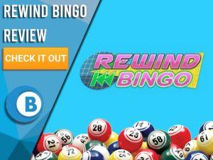 "Blue background with bingo balls and Rewind Bingo logo. Blue/white square to left with text ""Rewind Bingo Review"", CTA below and Boomtown Bingo logo."