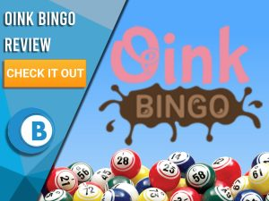 "Blue background with Bingo Balls and Oink Bingo logo. Blue/white square to left with text ""Oink Bingo Review"", CTA below and Boomtown Bingo logo."
