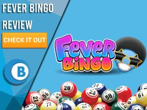 "Blue background with bingo balls and Fever Bingo Review. Blue/white square to left with text ""Fever Bingo Review"", CTA below and Boomtown Bingo logo."