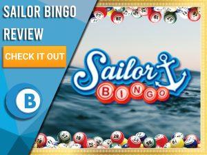 "Background of sea with golden border, bingo balls and Sailor Bingo logo. Blue/white square with text to left ""Sailor Bingo Review"", CTA below and Boomtown Bingo logo beneath."