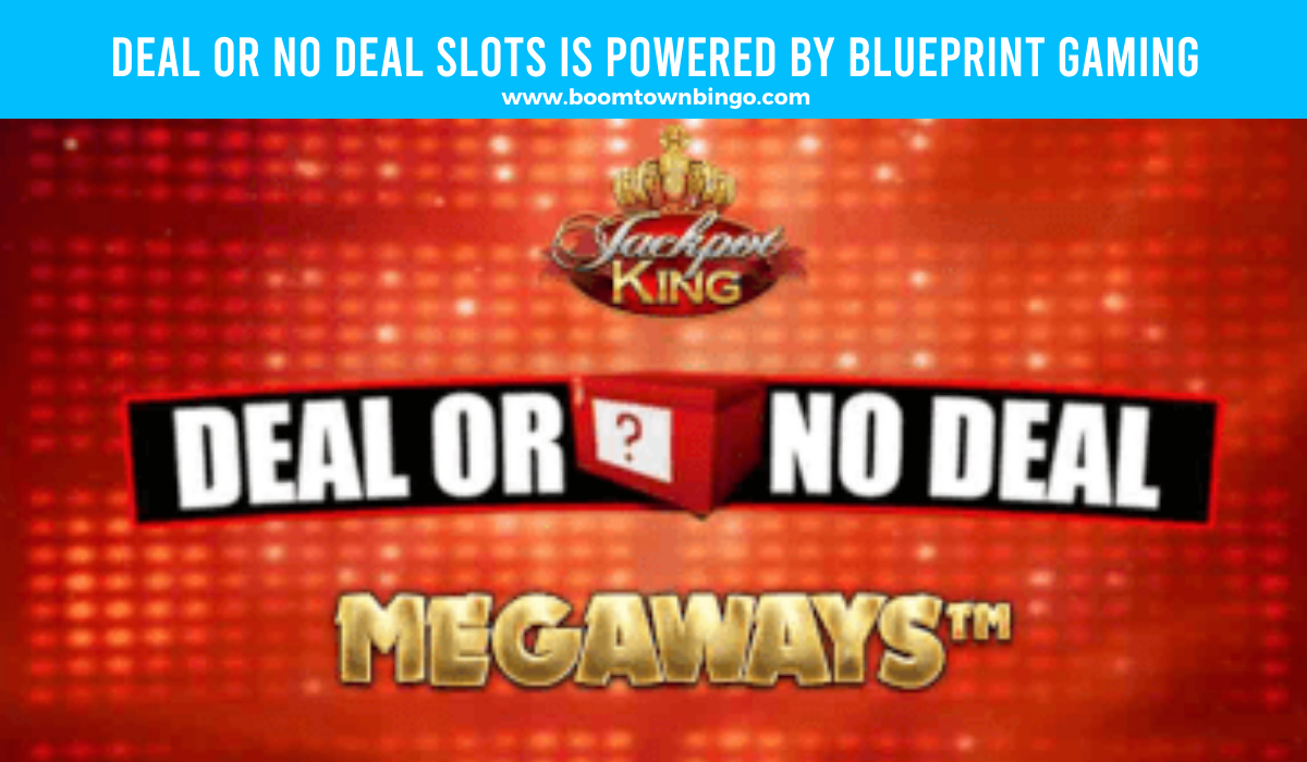 Blueprint Gaming powers Deal or No Deal Slots