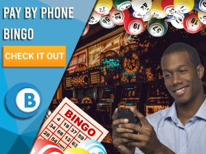 "Background of casino with man on phone, Bingo balls and Bingo Cards. Blue/white square to left with text ""Pay By Phone Bingo"", CTA below and Boomtown Bingo logo beneath."
