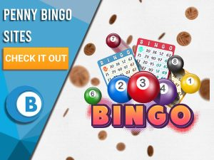 "White background with raining pennies with Bingo in the centre. White/blue square to left with text ""Penny Bingo Sites"", CTA below and BoomtownBingo Logo beneath that."