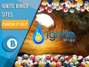 "Background of Cave with Bingo balls. White/blue square takes up half of image. Logo for Ignite Bingo can be seen with ""Ignite Bingo Sites"" seen to the left, CTA beneath that and the BoomtownBingo logo under that."