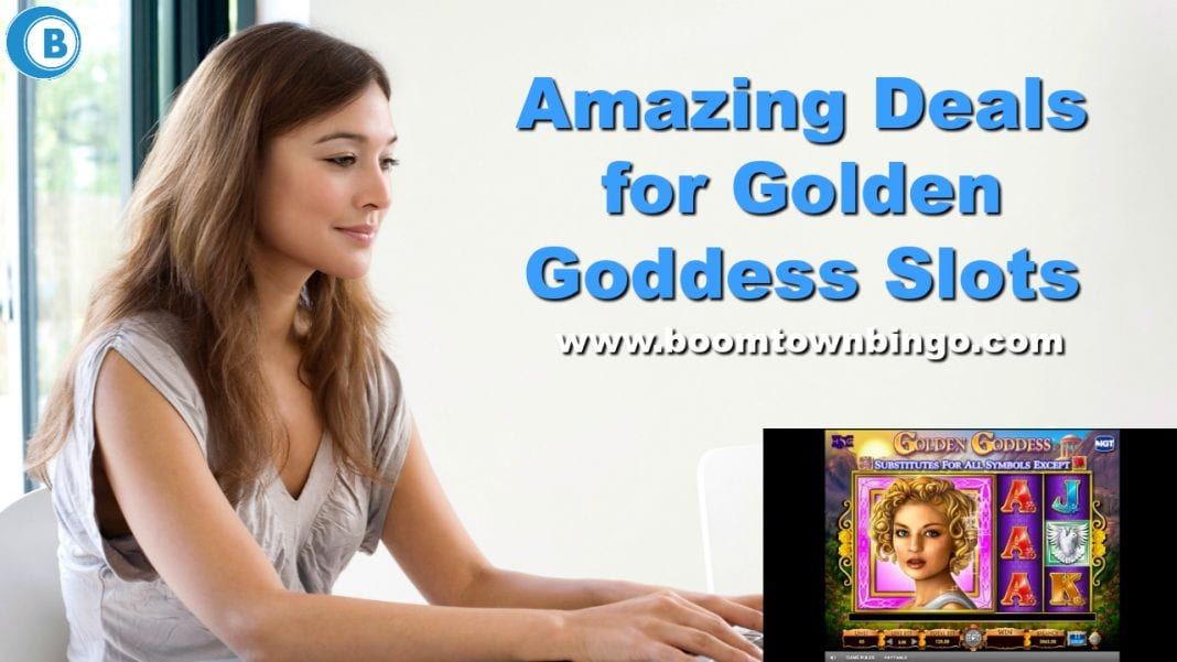 Amazing Deals for Golden Goddess Slots