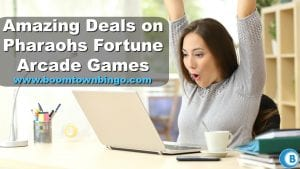 Amazing Deals on Pharaohs Fortune Arcade Games