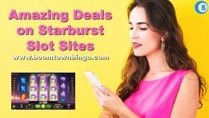 Amazing Deals on Starburst Slot Sites