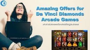 Amazing Offers for Da Vinci Diamonds Arcade Games