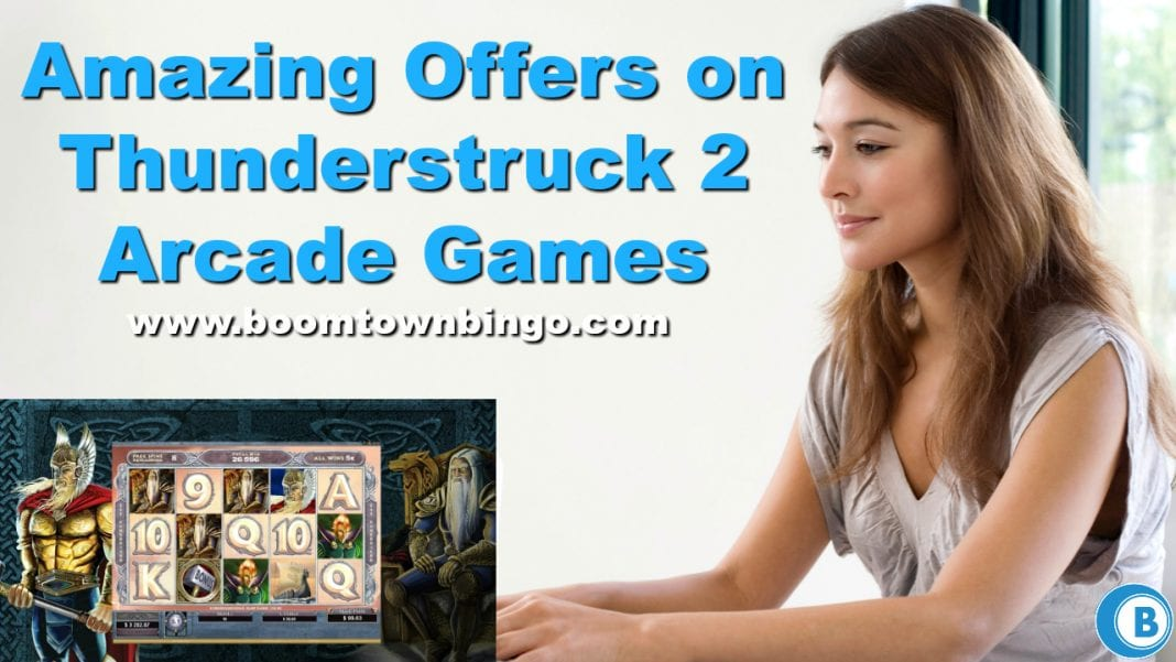 Amazing Offers on Thunderstruck 2 Arcade Games