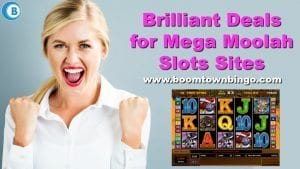 Brilliant Deals for Mega Moolah Slots Sites
