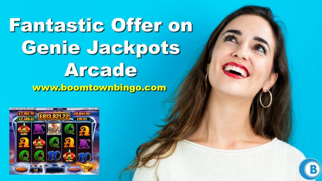 Fantastic Offer on Genie Jackpots Arcade