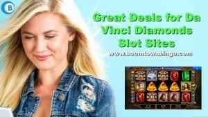 Great Deals for Da Vinci Diamonds Slot Sites