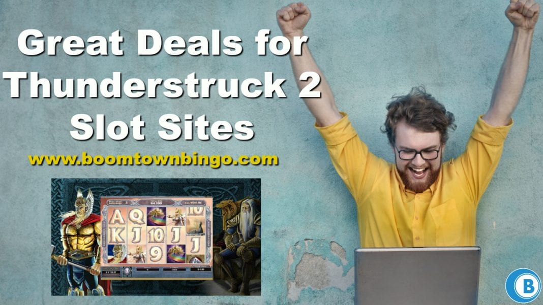 Great Deals for Thunderstruck 2 Slot Sites