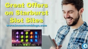 Great Offers on Starburst Slot Sites