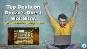 Top Deals on Gonzo's Quest Slot Sites