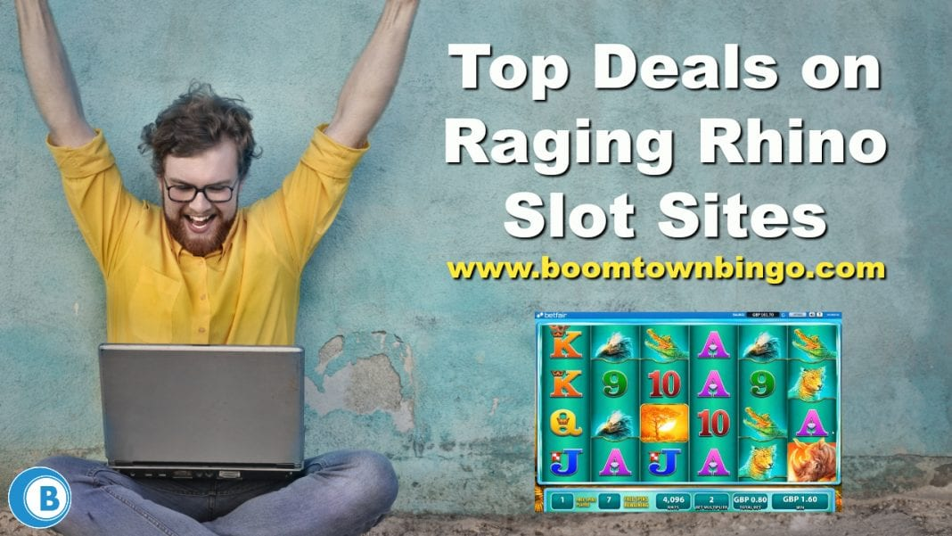Top Deals on Raging Rhino Slot Sites