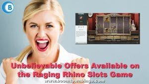 Unbelievable Offers Available on the Raging Rhino Slots Game