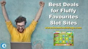 Best Deals for Fluffy Favourites Slot Sites
