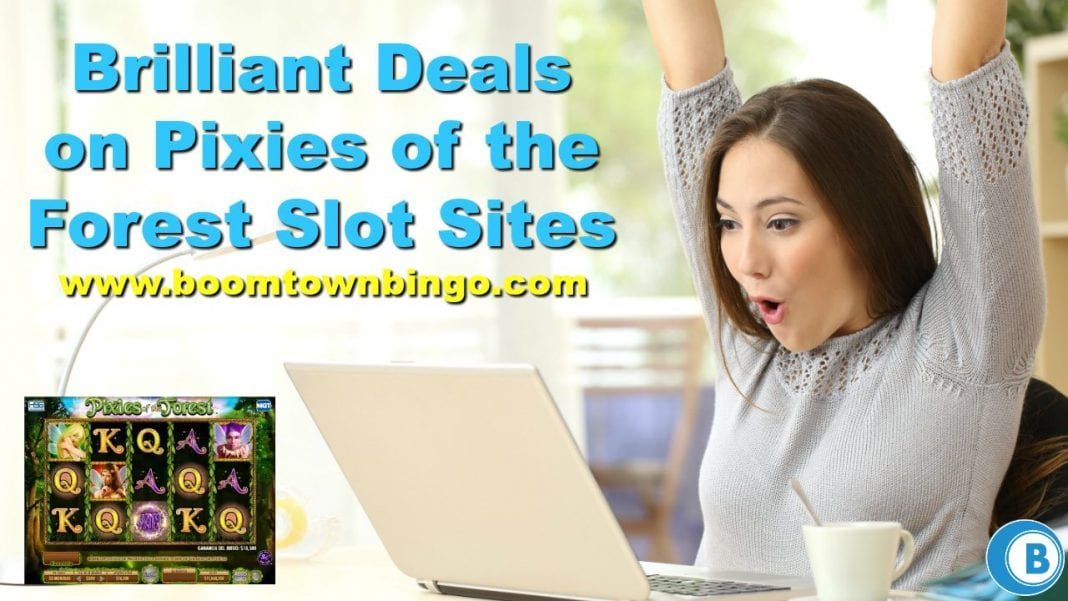 Brilliant Deals on Pixies of the Forest Slot Sites