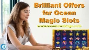 Brilliant Offers for Ocean Magic Slots
