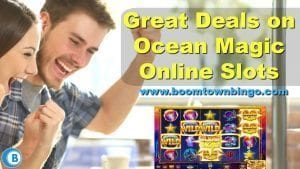 Great Deals on Ocean Magic Online Slots