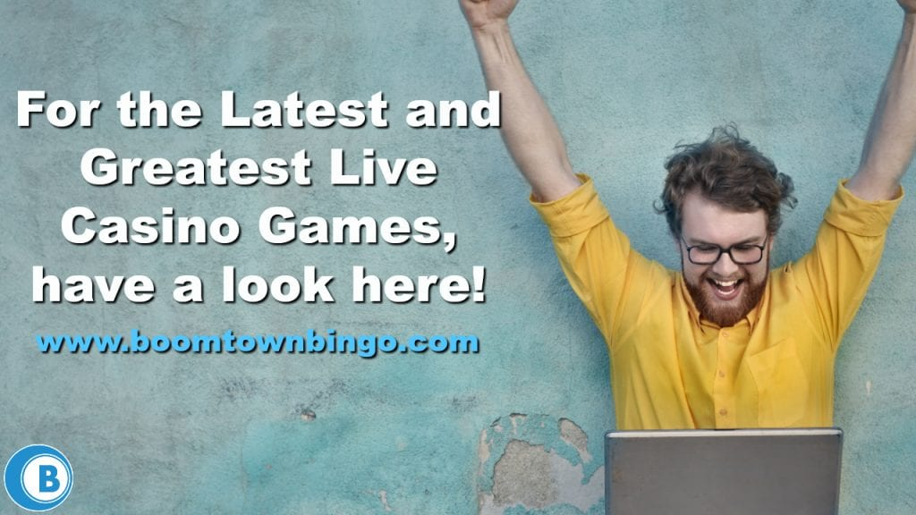 Latest and Greatest Live Casino