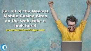 Newest Mobile Casino Sites