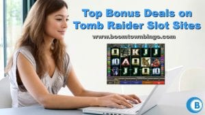 Top Bonus Deals on Tomb Raider Slot Sites
