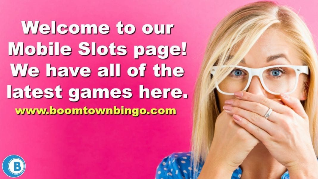 Welcome to our Mobile Slots page