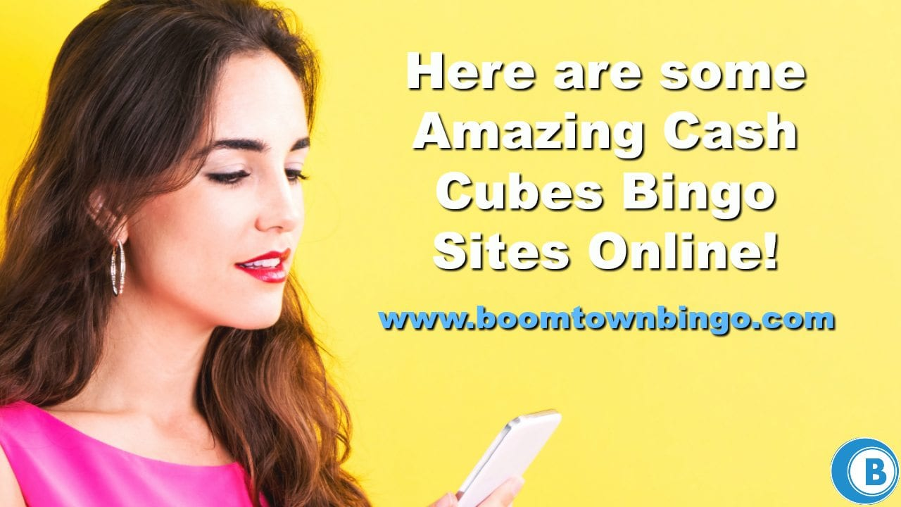 Amazing Cash Cubes Bingo Sites