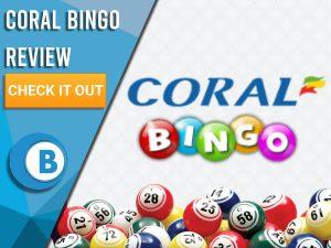 "White background with bingo balls, Coral Bingo logo. Blue/white square to left with text ""Coral Bingo Review"", CTA below and Boomtown Bingo logo."