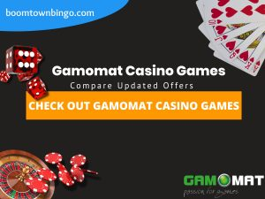 "A Black background with a white circle with 50% opacity covering half of the background. A blue oval can be seen in the top left with ""boomtownbingo.com"" inside of it. Two lines of text in white writing are displayed in the middle, with an orange box with one line of white text within it. A roulette table can be seen in the bottom left, with casino chips coming out of it. In the opposite corner, 5 cards can be seen spread out, going from 10, J, Q, K, Ace, all in the heart suit (top right). In the middle right, 3 casino dice can be seen being rolled onto the orange box, being red and white in colour. Also, in the bottom right, the Gamomat logo can be seen."