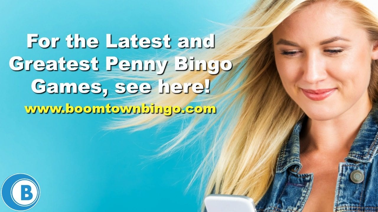Latest and Greatest Penny Bingo Games