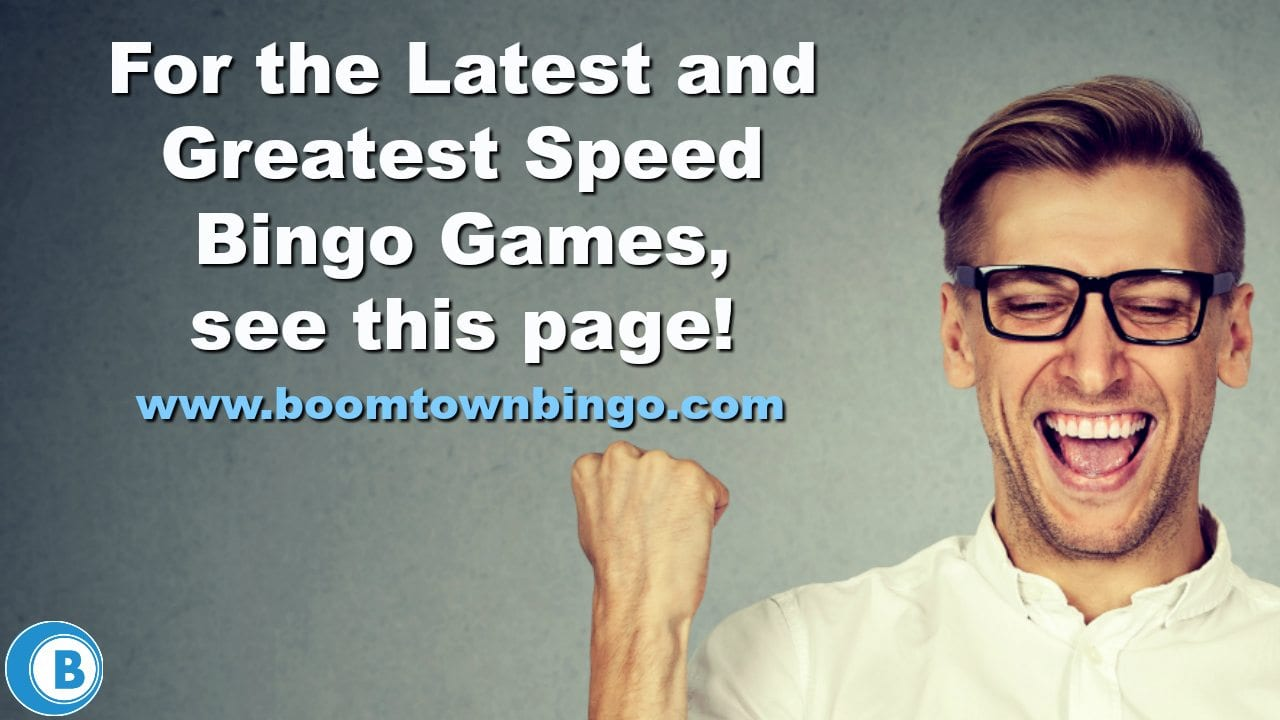 Latest and Greatest Speed Bingo Games