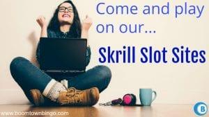Skrill Slot Sites