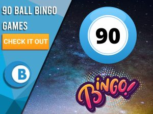 """Background of Space with Bingo Ball with number 90 with Bingo underneath. Left is blue/white square with """"90 Ball Bingo Games"""", CTA beneath it and BoomtownBingo below that."""