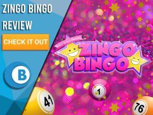"Pink sparkly background with bingo balls, stars and Zingo Bingo logo. Blue/white square with text to left ""Zingo Bingo Review"", CTA below and Boomtown Bingo logo beneath that."