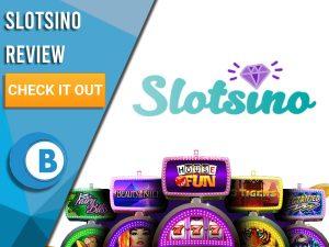 "White Background with slot machines and SlotSino logo. Blue/white square to left with text ""SlotSino Review"", CTA and Boomtown Bingo logo."