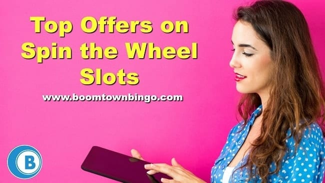 Top Offers on Spin the Wheel Slots