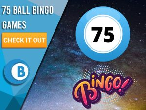 """Background of Space with Bingo Ball with number 75 with Bingo underneath. Left is blue/white square with """"75 Ball Bingo Games"""", CTA beneath it and BoomtownBingo below that."""